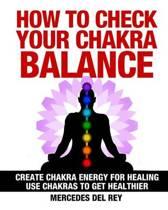How to Check Your Chakra Balance