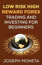 Low Risk High Reward Forex Trading and Investing for Beginners