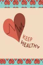 Keep Healthy: A Daily Diet And Workout Routine Planner, Weight Loss Tracker with Meal Planner Designed to Help You Live Your Healthi