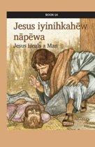 Jesus iyinihkahēw nāpēwa
