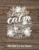2020 - 2024 Five Year Planner Keep Calm and Respect the Wild Life