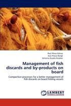 Management of Fish Discards and By-Products on Board