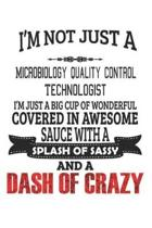 I'm Not Just A Microbiology Quality Control Technologist