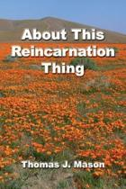 About This Reincarnation Thing