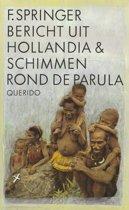 Bericht uit hollandia ; schimmen rond de parula