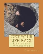 Get Your Life Back Addiction Workbook