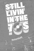 Still Livin' In The 70s NOTENHEFT: A5 Musik Notenblock f�r Musiker Komponisten - 120 Seiten Notenlinien Blanko Notenpapier - f�r Musikinstrumente Inst
