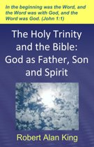 The Holy Trinity and the Bible: God as Father, Son and Spirit