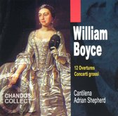 Boyce: 12 Ouvertures And 3 Concerti Grossi