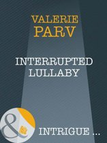 Interrupted Lullaby (Mills & Boon Intrigue)