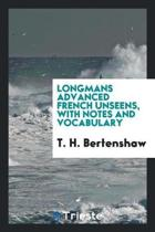 Longmans Advanced French Unseens, with Notes and Vocabulary
