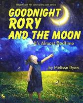 Goodnight Rory and the Moon, It's Almost Bedtime