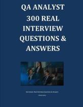 Qa Analyst 300 Real Interview Questions & Answers