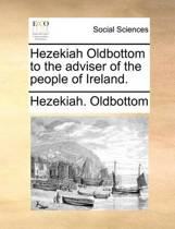 Hezekiah Oldbottom to the Adviser of the People of Ireland