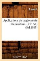 Applications de la G�om�trie �l�mentaire (4e �d.) (�d.1865)