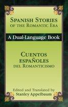 Spanish Stories of the Romantic Era /Cuentos españoles del Romanticismo