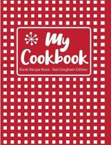 My Cookbook Blank Recipe Book Red Gingham Edition