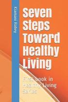 Seven Steps Toward Healthy Living