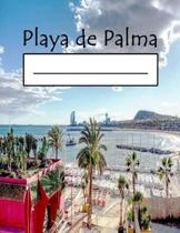 Playa de Palma: Mallorca Beaches Notebooks for Surfing on Surfboard Notebook for Beach: Travellers, Boys, Racing, Trash, Travel, Tranc