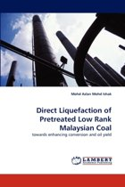 Direct Liquefaction of Pretreated Low Rank Malaysian Coal
