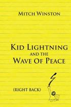 Kid Lightning and the Wave of Peace
