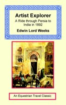 Artist Explorer - A Ride Through Persia to India in 1892