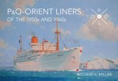 P & O Orient Liners of the 1950s and 1960s