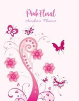 Pink Floral Academic Planner: Student Daily Organizer For Girls Teen Girls