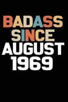 Badass Since August 1969