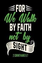 For we walk by faith not by sight: Notebook for evangelics, katholics and other believer