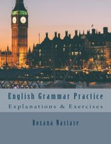 English Grammar Practice: Explanations and Exercises with Key
