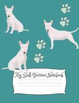My Bull Terrier Notebook