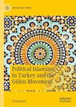 Political Islamists in Turkey and the Gulen Movement