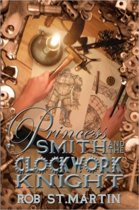 Princess Smith and the Clockwork Knight