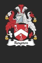 Royston: Royston Coat of Arms and Family Crest Notebook Journal (6 x 9 - 100 pages)