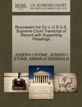 Stuyvesant Ins Co V. U S U.S. Supreme Court Transcript of Record with Supporting Pleadings