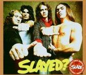Slayed ? + 5