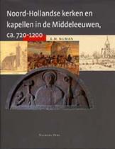Noord-Hollandse Kerken En Kapellen In De Middeleeuwen, Ca. 720-1200