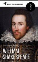 William Shakespeare: The Complete Works [Classics Authors Vol: 3] (Black Horse Classics)