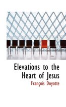 Elevations to the Heart of Jesus