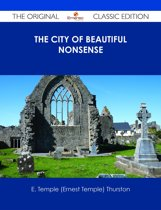 The City of Beautiful Nonsense - The Original Classic Edition