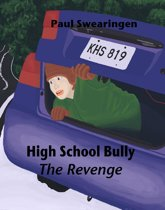 High School Bully – The Revenge (sixth in the high school series)