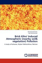 Brick Kilns' Induced Atmospheric (Nearby Soil & Vegetation) Pollution
