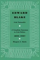 Edward Blake, Irish Nationalist