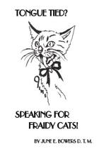 Tongue Tied? Speaking for Fraidy Cats!