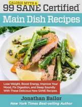 99 Calorie Myth and Sane Certified Main Dish Recipes Volume 1