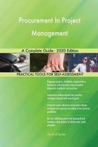 Procurement in Project Management a Complete Guide - 2020 Edition