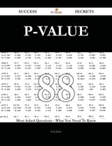 P-value 88 Success Secrets - 88 Most Asked Questions On P-value - What You Need To Know