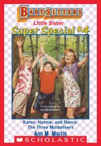 Karen, Hannie & Nancy: The Three Musketeers (Baby-Sitters Little Sister Super Special #4)