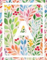 A: A Monogram Notebook - A Initial Notebook 120 Pages - A Notebook With Colorful Flower Cover - 8.5 x 11'' Monogram Journa